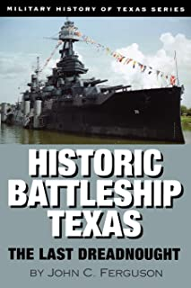 Historic Battleship Texas: The Last Dreadnought