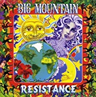Resistance by Big Mountain (2005-04-05)