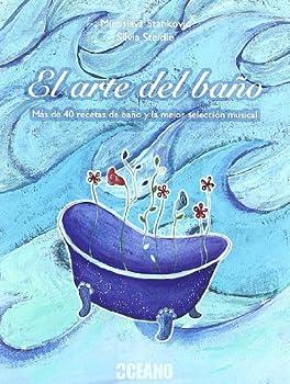 Paperback El arte del baño: Los beneficios y las virtudes del baño en el bienestar cotidiano (Ilustrados) (Spanish Edition) [Spanish] Book
