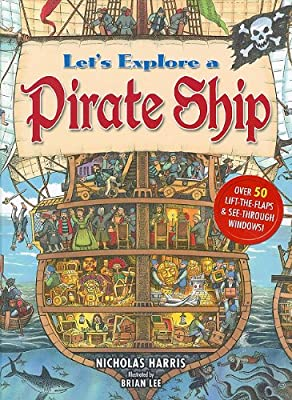 All the details you could want for learning about a pirate ship are in Let's Explore a Pirate Ship.