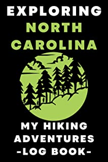 """Exploring North Carolina My Hiking Adventures Log Book: Trail Journal With Prompts To Record All Your Hikes - 6"""" x 9"""" Trav..."""