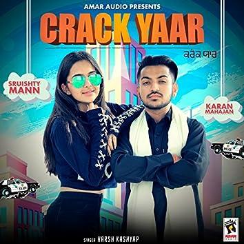 Crack Yaar (feat. Sruishty Mann, Karan Mahajan)