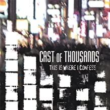 This Is Where I Confess by Cast of Thousands (2007-07-10)