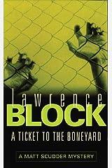 A Ticket to the Boneyard (Matt Scudder Mystery) Kindle Edition