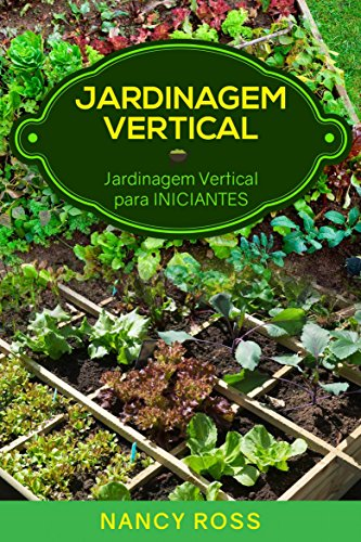 Jardinagem Vertical: Jardinagem Vertical para Iniciantes