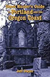 GHOST HUNTER'S GUIDE TO PORTLAND AND THE OREGON COAST (Ghost Hunter's Guide)