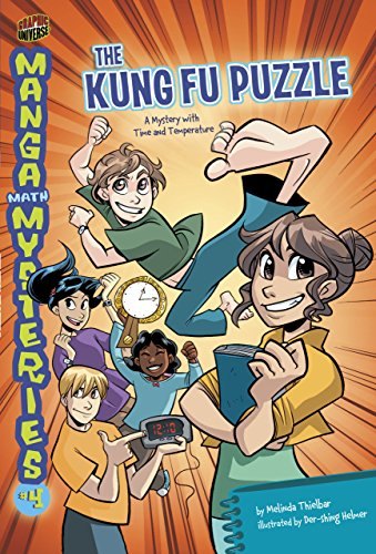 The Kung Fu Puzzle: A Mystery with Time and Temperature (Manga Math Mysteries Book 4) (English Edition)