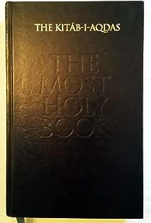 The Kitab-I-Aqdas: The Most Holy Book