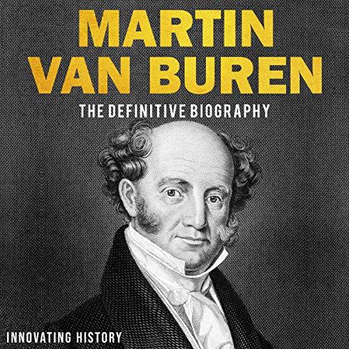Martin Van Buren: The Definitive Biography Titelbild