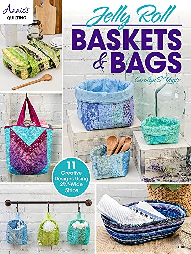 Compare Textbook Prices for Jelly Roll Baskets & Bags Annie's Quilting  ISBN 9781640254695 by Vagts, Carolyn