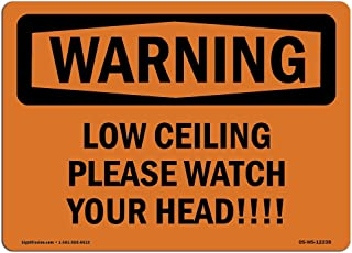 OSHA Waring Sign - Low Ceiling Please Watch Your Head!  | Vinyl Label Decal | Protect Your Business, Construction Site, Warehouse & Shop Area |Made in the USA, 7
