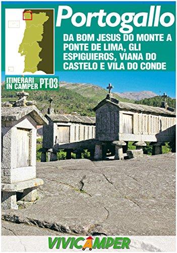 Portogallo in Camper PT-03 Ed. 2018: Itinerari Scelti per Camperisti (Itinerari in Camper - Portogallo Vol. 3)