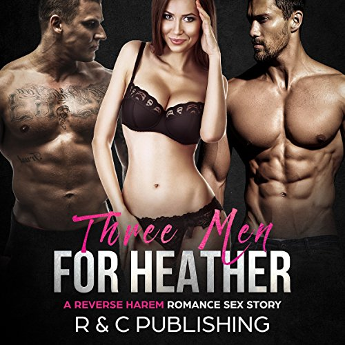 Three Men for Heather: A Reverse Harem Romance Sex Story audiobook cover art