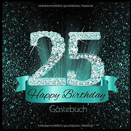 Gästebuch: 25 Happy Birthday I Edles Buch in Schwarz Türkis mit Diamanten I für 60 Gäste I...