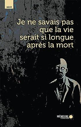 Je ne savais pas que la vie serait si longue après la mort (French Edition)