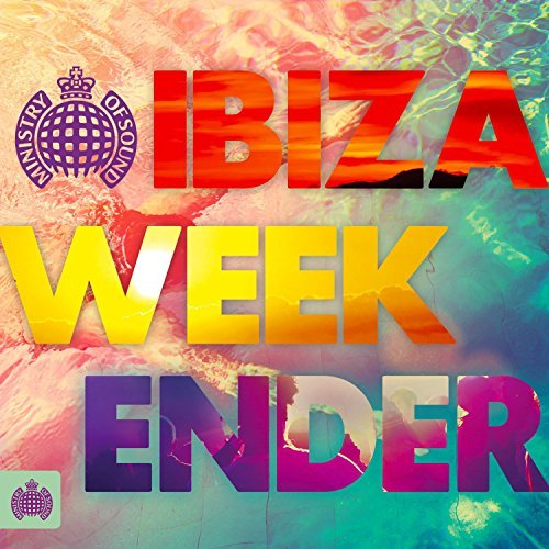 Ministry of Sound: Ibiza Weekender by VARIOUS ARTISTS
