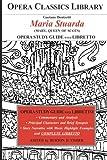 Donizetti MARIA STUARDA Opera Study Guide with Libretto: (Mary, Queen of Scots) (Opera Classics Library)