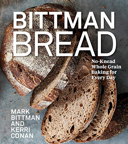 Bittman Bread: No-Knead Whole-Grain Baking for Every Day (English Edition)
