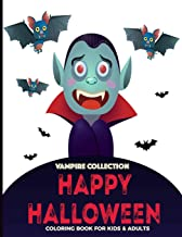 Vampire Collection Coloring Book For Kids & Adults: Fun, Easy and Relaxing Pages; Happy Halloween Color Activities Girls Boys; Relaxation and ... Creativity & Reduce Stress; Color Therapy