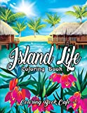 Island Life Coloring Book: An Adult Coloring Book Featuring Exotic Island Scenes, Peaceful Ocean Landscapes and Tropical Bird and Flower Designs