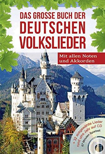 Das große Buch der deutschen Volkslieder: Alle Lieder und Noten