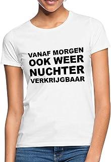 Spreadshirt Nuchter Grappige Koningsdag Vrouwen T-shirt