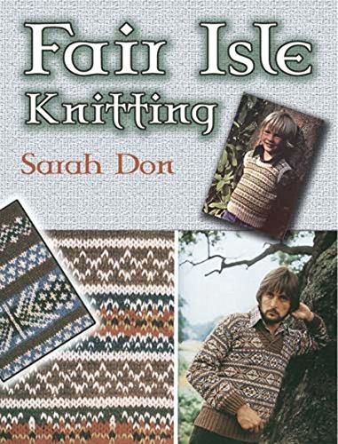 Fair Isle Knitting (Dover Knitting, Crochet, Tatting, Lace) (English Edition)