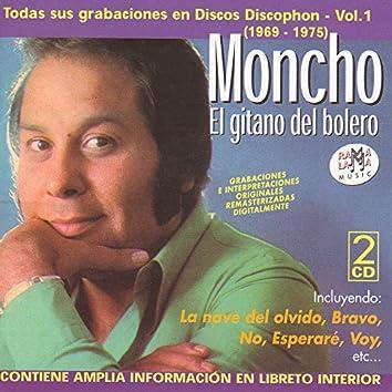 """Moncho """"El Gitano Del Bolero"""": Todas Sus Grabaciones en Discos Discophon - Vol.1 (1969 - 1975)"""