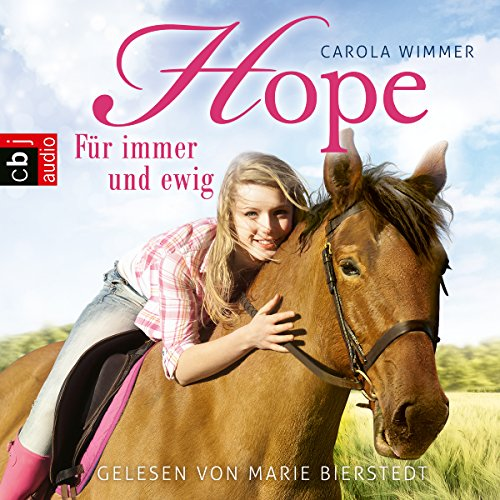 Hope - Für immer und ewig     Hope - Die Serie 3              By:                                                                                                                                 Carola Wimmer                               Narrated by:                                                                                                                                 Marie Bierstedt                      Length: 3 hrs and 54 mins     Not rated yet     Overall 0.0