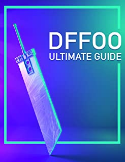Ultimate Dissidia Final Fantasy: Opera Omnia Guide: A complete DFFOO guide for beginners!