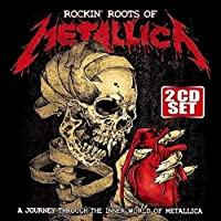 Rockin' Roots of Metallica