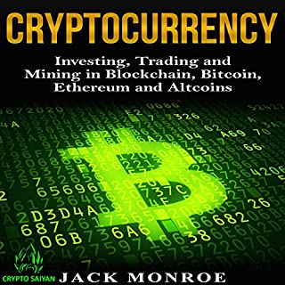 Cryptocurrency: Investing, Trading, and Mining in Blockchain, Bitcoin, Ethereum, and Altcoins audiobook cover art