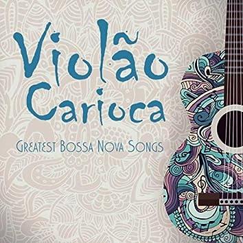 Violão Carioca: Greatest Bossa Nova Songs