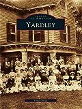Yardley (Images of America) (English Edition)