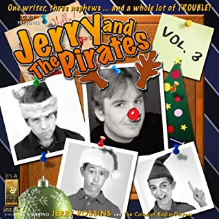 Jerry and the Pirates, Volume 3                   By:                                                                                                                                 Jerry Robbins                               Narrated by:                                                                                                                                 The Colonial Radio Players,                                                                                        Jerry Robbins                      Length: 2 hrs and 43 mins     8 ratings     Overall 4.5