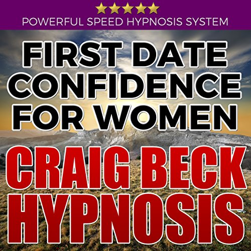 First Date Confidence for Women: Craig Beck Hypnosis cover art