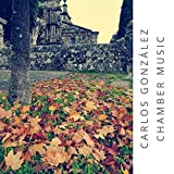 Carlos González Martínez: Chamber Music