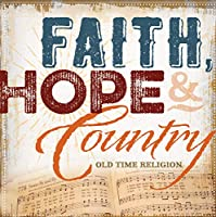 Faith Hope And Country: Oldtime Religion (Various Artists)