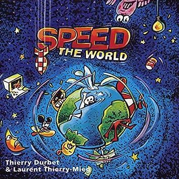 Speed the World