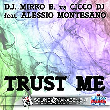 Trust Me (feat. Alessio Montesano) [Euro Dance #Kapital]