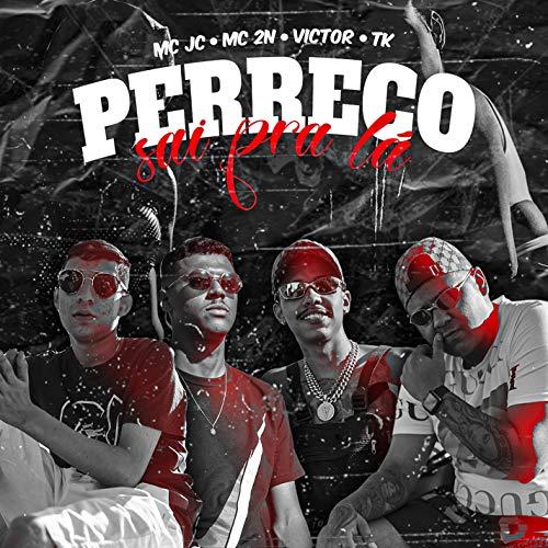 Perreco Sai Pra La (feat. MC 2N, Victor e TK)