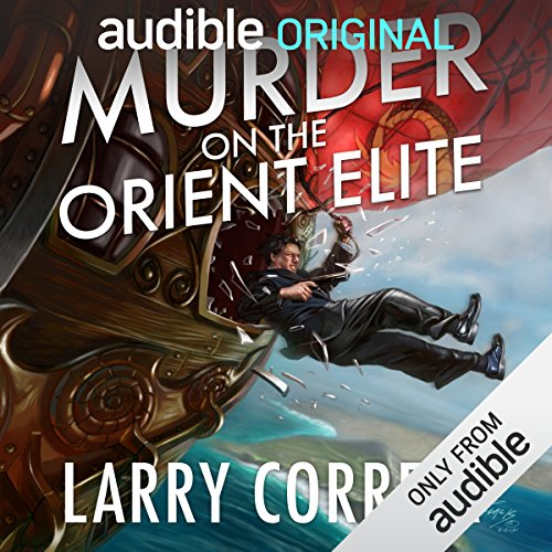 Murder on the Orient Elite     A Tale of the Grimnoir Chronicles              By:                                                                                                                                 Larry Correia                               Narrated by:                                                                                                                                 Bronson Pinchot                      Length: 1 hr and 14 mins     2,432 ratings     Overall 4.6