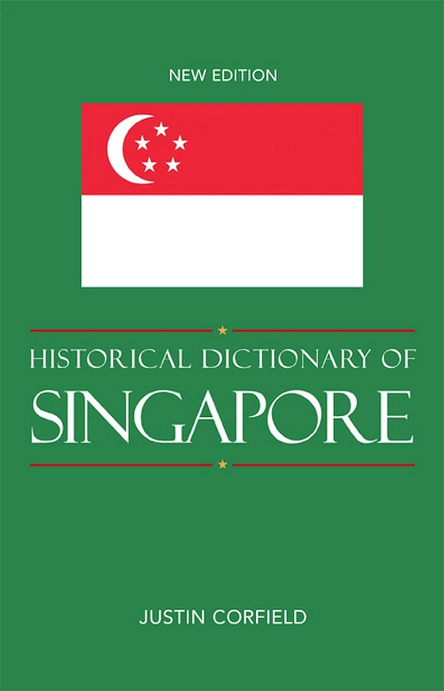 型踏み台付添人Historical Dictionary of Singapore (Historical Dictionaries of Asia, Oceania, and the Middle East Book 77) (English Edition)