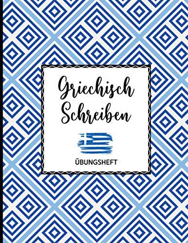 Schreibheft Griechisch | Griechisch Lernen: Übungsheft griechische Schrift | 112 Seiten spezielle Lineatur ca DIN A4 | Griechisch schreiben für ... | Griechisches Geschenk | Griechenland Flagge