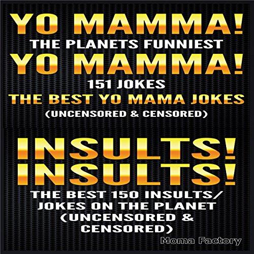 Jokes for Adults Box Set #1: Yo Mamma! Yo Mamma! The Best 150 Yo Mamma Jokes on the Planet audiobook cover art
