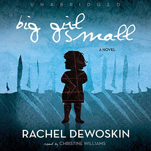 Big Girl Small                   By:                                                                                                                                 Rachel DeWoskin                               Narrated by:                                                                                                                                 Tai Sammons                      Length: 9 hrs and 57 mins     28 ratings     Overall 3.7