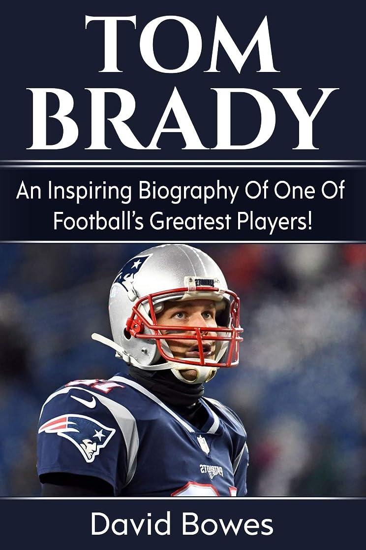 寸法スチール雄弁Tom Brady: An inspiring biography of one of football's greatest players!
