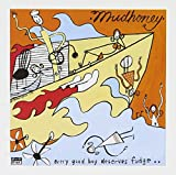 Every Good Boy Deserves Fudge... - Mudhoney
