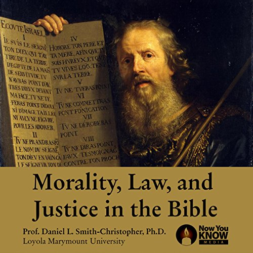 Morality, Law and Justice in the Bible audiobook cover art