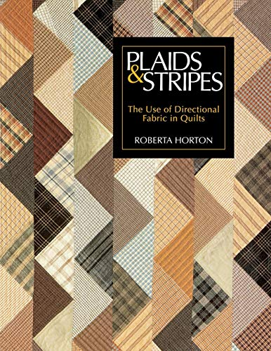 Plaids & Stripes - Print on Demand Edition: Use of Directional Fabric in Quilts